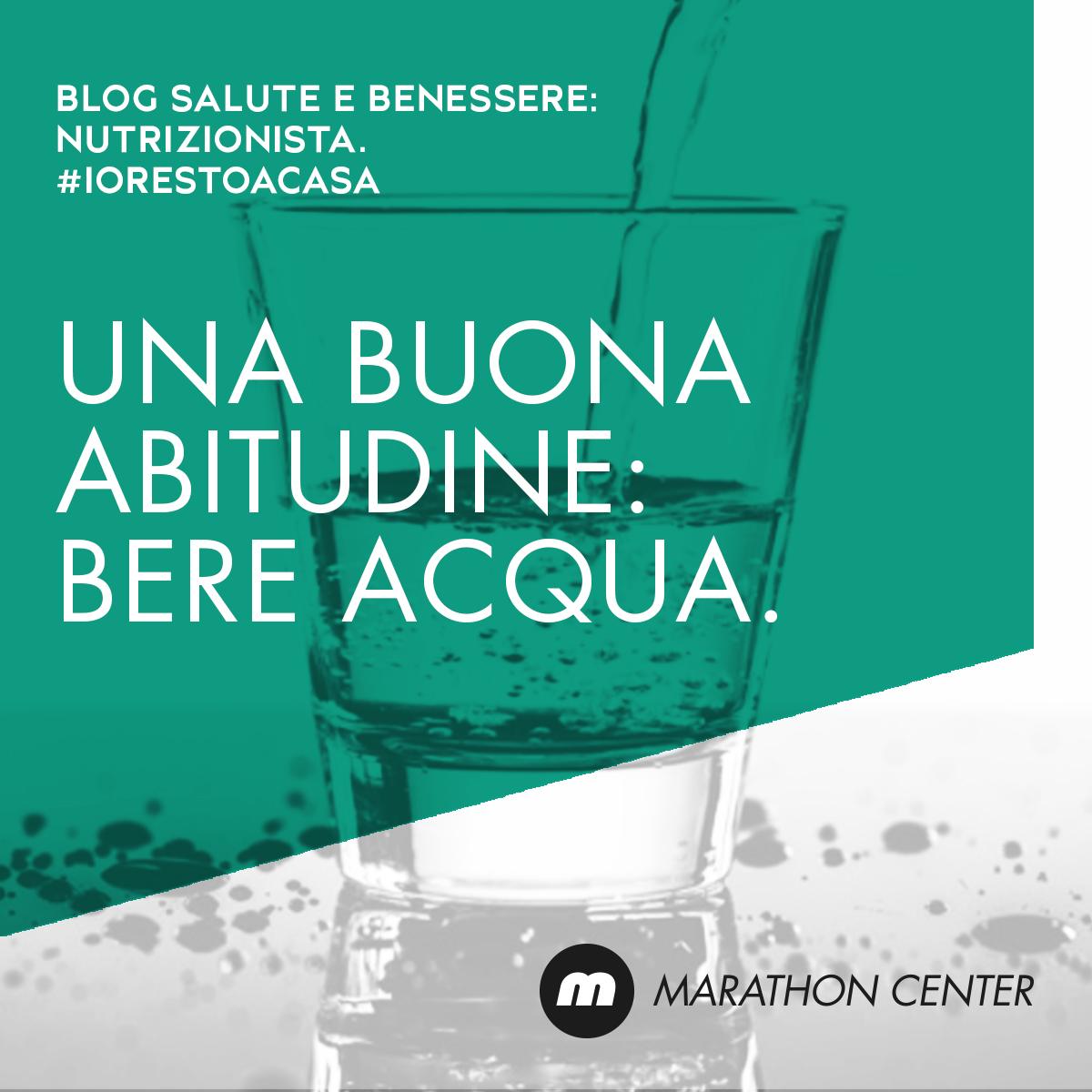 iorestoacasa-bere-acqua-nutrizionista-marathon-medical-center-brescia